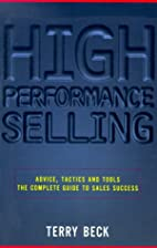High-Performance Selling: Advice, Tactics…