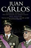 Preston, Paul: Juan Carlos : Steering Spain from Dictatorship to Democracy
