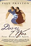Preston, Paul: Doves of War : Four Women of Spain