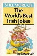 Still More World's Best Irish Jokes Book