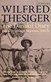 Thesiger, Wilfred: The Danakil Diary: Journeys Through Abyssinia, 1930-34