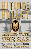 Simpson, Jenny: Biting the Bullet: Living With the Sas