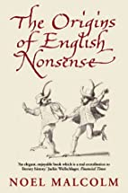 Origins of English Nonsense by Noel Malcolm