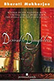 Mukherjee, Bharati: Desirable Daughters - A Novel