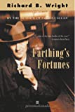 Richard B Wright: Farthings Fortunes