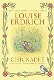 Erdrich, Louise: Chickadee