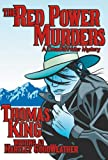Thomas King: The Red Power Murders: A DreadfulWater Mystery