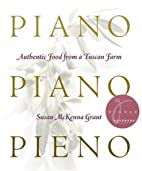 Piano, Piano, Pieno: Slow Food from a Tuscan…