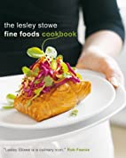 The Lesley Stowe Fine Foods Cookbook by…