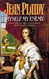 Jean Plaidy: Myself My Enemy (Queens of England)