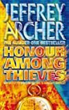 JEFFREY ARCHER: HONOUR AMONG THIEVES