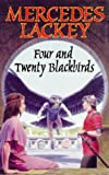 Lackey, Mercedes: Four And Twenty Blackbirds