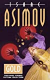 Asimov, Isaac: Gold: The Final Science Fiction Collection