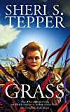 Tepper, Sheri S.: Grass