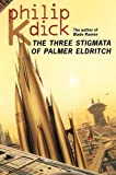 Dick, Philip K.: The Three Stigmata of Palmer Eldritch