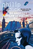 Dick, Philip K.: Do Androids Dream of Electric Sheep?