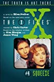 Chris Carter: The X Files: #4 Squeeze