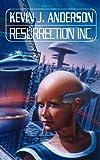 KEVIN J. ANDERSON: Resurrection Inc.