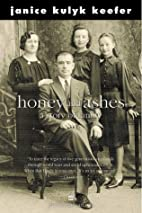 Honey and Ashes: A Story of Family by Janice…