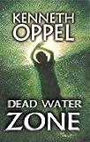 Oppel, Kenneth: Dead Water Zone