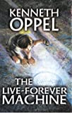 Kenneth Oppel: The Live-Forever Machine