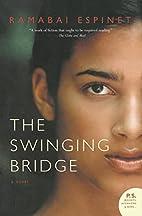 The Swinging Bridge by Ramabai Espinet