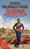 George MacDonald Fraser: Flashman and the Angel of the Lord (The Flashman papers)