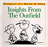 Schulz, Charles M.: Insights from the Outfield (Peanuts at Work & Play)