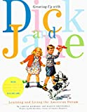 Kismaric, Carole: Growing Up With Dick and Jane: Learning and Living the American Dream