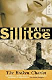 Sillitoe, Alan: The Broken Chariot