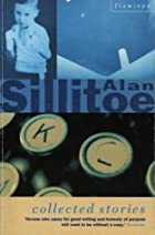 Collected Stories by Alan Sillitoe