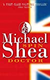 MICHAEL SHEA: SPIN DOCTOR