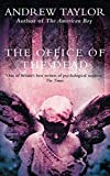 Taylor, Andrew: The Office of the Dead: Roth Trilogy Bk. 3 (The Roth Trilogy)