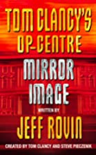 Mirror Image (Tom Clancy's Op-centre) by Tom…