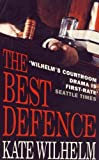 Wilhelm, Kate: The Best Defence