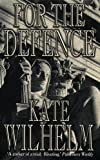 Kate Wilhelm: For the Defence