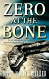 Walker, Mary Willis: Zero At The Bone