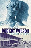 Wilson, Robert: Blood Is Dirt : A Bruce Medway Mystery