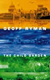 Ryman, Geoff: The Child Garden