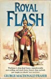 Fraser, George MacDonald: Royal Flash: From the Flashman Papers, 1842-43 and 1847-48. Edited and Arranged by George MacDonald Fraser