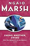 Marsh, Ngaio: Swing, Brother, Swing