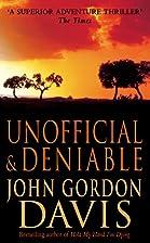 Unofficial and Deniable by John Gordon Davis