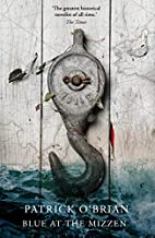Blue at the Mizzen. by Patrick O'Brian