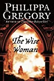 Gregory, Philippa: The Wise Woman