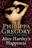 Gregory, Philippa: Alice Hartley's Happiness