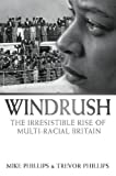 Trevor Phillips: Windrush: The Irresistible Rise of Multi-Racial Britain