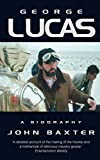 Baxter, John: George Lucas: A Biography