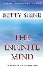 The Infinite Mind: The Mind/Brain Phenomenon…