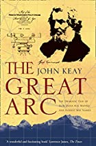 The Great Arc: The Dramatic Tale of How…