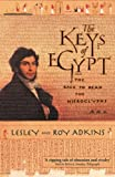 Adkins, Lesley: The Keys of Egypt: The Race to Read the Hieroglyphs